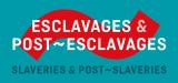 Esclavages & Post-esclavages