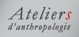 Ateliers d'anthropologie